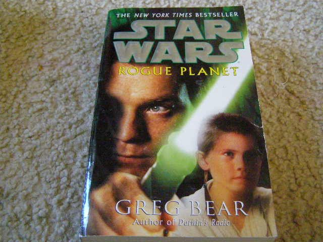 Star Wars Rogue Planet Written by Greg Bear