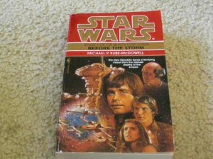Star Wars The Black Fleet Crisis Book 1 Before the Storm written by Michael P. Kube-McDowell
