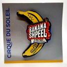 Cirque Du Soleil: Banana Shpeel Refrigerator Magnet - Rare - Out of Print