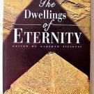 THE DWELLINGS OF ETERNITY Alberto Siliotti Editor ~ Historic Human Civilizations