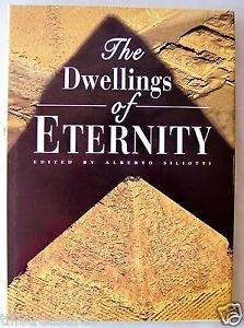 THE DWELLINGS OF ETERNITY Alberto Siliotti Editor ~ Historic Human Civilizations