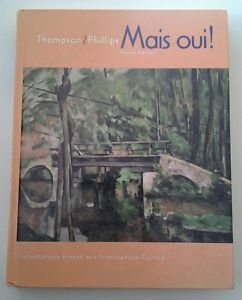 MAIS OUI ! Introductory French Fourth 4th Edition 4 by THOMPSON & PHILLIPS Hrdcv