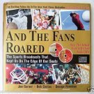 AND THE FANS ROARED Book + 2 CD Set by Joe Garner Narrated by Bob Costas HardCvr