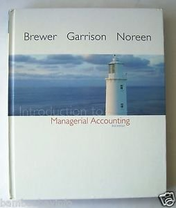INTRODUCTION TO MANAGERIAL ACCOUNTING Third 3rd Edition 3 BREWER GARRISON et al