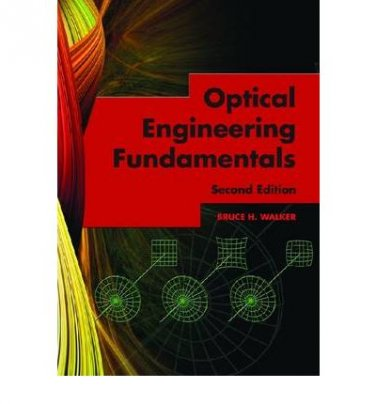 Optical Engineering Fundamentals, Second Edition (SPIE Tutorial Text Vol. TT82)