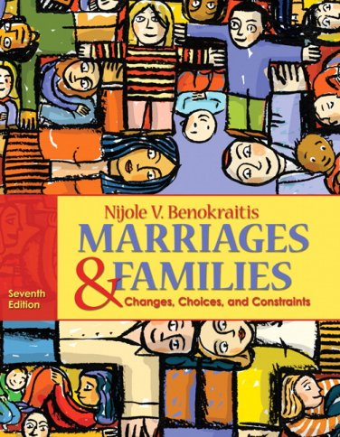 Marriages and Families: Changes, Choices and Constraints