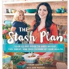 The Stash Plan: Your 21-Day Guide to Shed Weight, Feel Great ebook