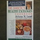 The Diabetic's Healthy Exchanges Cookbook by JoAnna  M. Lund 1st Ed. 1996