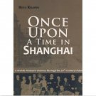 Once Upon a Time in Shanghai - a jewish woman's journey through the 20th century
