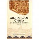 Xinjiang of China:Its Past And Present