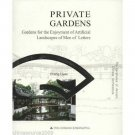 Private Gardens - gardens for the enjoyment of artificial landscapes of men