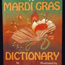 A Mardi Gras Dictionary Hardcover New Orleans Carvival Parade Party