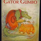 Gator Gumbo: A Spicy-Hot Tale Hard Cover Cajun Creole Childrens Book Louisianna