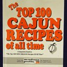 The Top 100 Cajun Recipes of All Time Hard Cover Book Louisianna