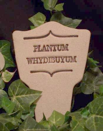 'PLANTUM WHYDIBUYUM' Humor in the Garden MARKER decor