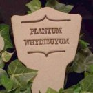 'PLANTUM WHYDIBUYUM' Humor in the Garden MARKER decor