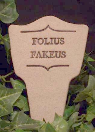 'FOLIUS FAKEUS' Humor in the Garden MARKER decor
