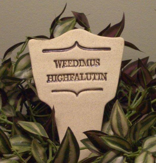 'WEEDIMUS HIGHFALUTIN' Humor in the Garden MARKER Decor