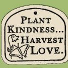 'PLANT KINDNESS...HARVEST LOVE' Weatherproof PLAQUE