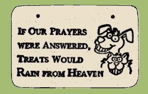 'IF OUR PRAYERS ... ' Weatherproof SAYINGS Sign/Plaque