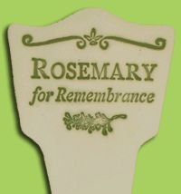 'ROSEMARY FOR REMEMBRANCE' Garden Lore MARKER Stoneware