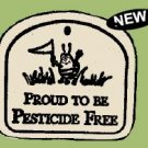 'PROUD TO BE PESTICIDE FREE' Everlasting PLAQUE