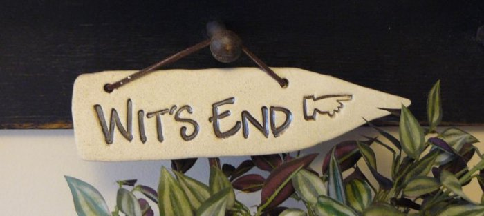 'WIT'S END' Home or Garden Decor DETOUR SIGN