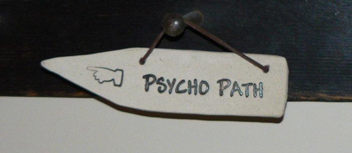 'PSYCHO PATH' Home or Garden Decor DETOUR SIGN