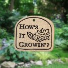 ' HOW'S IT GROWIN'? ' Weatherproof PLAQUE with Hanger