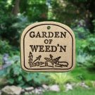 '  GARDEN OF WEED'N  ' ' Weatherproof PLAQUE with Hanger