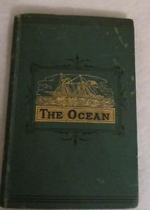 RARE  BOOK HARDCOVER 'THE OCEAN' 1876 DODD, MEAD & CO 110 PAGES
