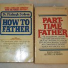 How To Father by Dr. Fitzhugh Dodson First Print 1974 -- Part time Father Atkin