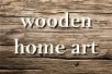 woodenhomeart