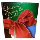Christmas Around the World - Hardcover Book ( Like New!)
