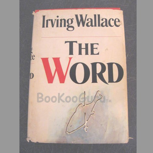 The Word, Author Irving Wallace, Hardbound, First Edition, Book Club, Good Condition