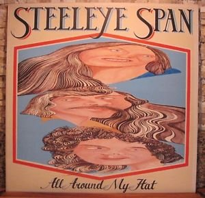 STEELEYE SPAN All Around My Hat 1975 Chrysalis LP CHR 1091 NM / EX w/lyrics