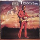 JOHN ENTWISTLE (The Who) Too Late The Hero VINYL LP 1981 ATCO 38-142 VG+/EX