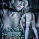 Infernal Restraints  Dream of Dolly Dolly Mattel Bondage Dvd