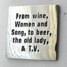 From Wine Women & Song To Beer The Old Lady & Tv Funny Lapel Pin Badge 1 Inch