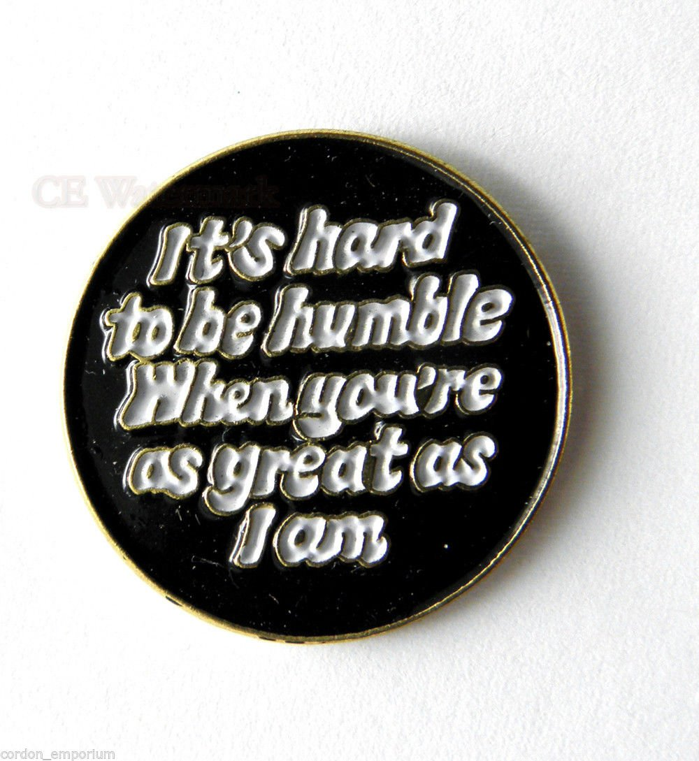 Hard To Be Humble Funny Lapel Pin Badge 1 Inch