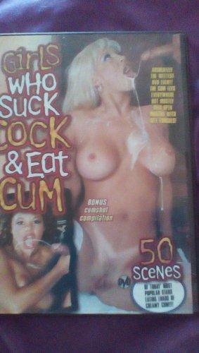 Girls who suck clock and eat cum