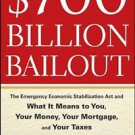 $700 Billion Bailout: The Emergency Economic Stabilization Act and What It Me...