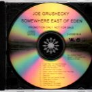 JOE GRUSHECKY Somewhere East Of Eden 2013 US 12 Track Promotional CD Album