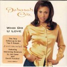 DEBORAH COX Who Do U Love 1995 US 2 Track CD Single
