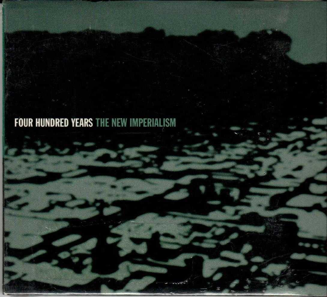 FOUR HUNDRED YEARS The New Imperialism 2000 US 8 Track CD Album