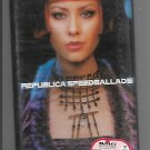 REPLUBLICA - SPEED BALLARDS - CASSETTE 1998