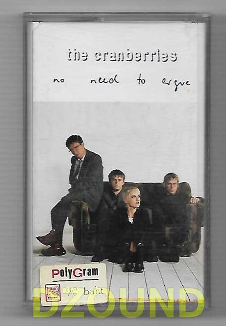 THE CRANBERRIES - NO NEED TO ARGUE - THAI MUSIC CASSETTE 1994