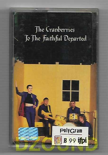 THE CRANBERRIES - TO THE FAITHFUL DEPARTED - THAI MUSIC CASSETTE 1996