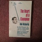The Heart of a Champion, Bob Richards. 4th printing 1974  070716699