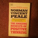 The Amazing Results of Positive Thinking, Norman Vincent Peale, 1959  070716700